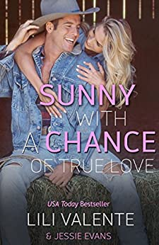 Sunny with a Chance of True Love (Lonesome Point Texas Book 6) by [Valente, Lili, Evans, Jessie]