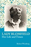 Lady Blomfield, Her Life and Times by Robert Weinberg (2012-12-06)