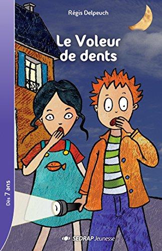 Le voleur de dents CE1/CE2 (Le roman )