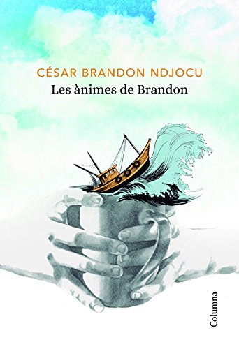 Les ànimes de Brandon (Catalan Edition) por César Brandon Ndjocu