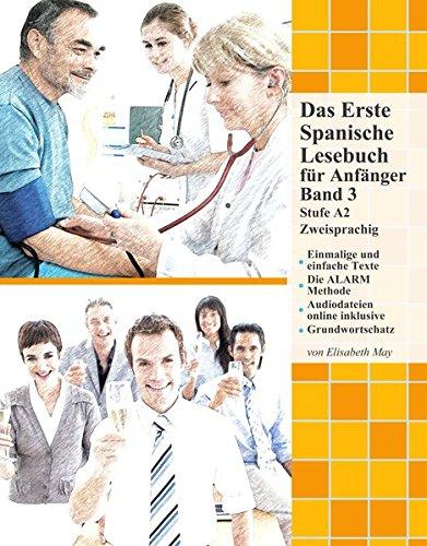 Das Erste Spanische Lesebuch für Anfänger Band 3: Stufe A2 Zweisprachig mit Spanisch-deutscher Übersetzung (Gestufte Spanische Lesebücher)