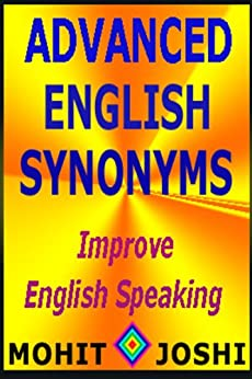 Advanced English Synonyms by [Joshi, Mohit]
