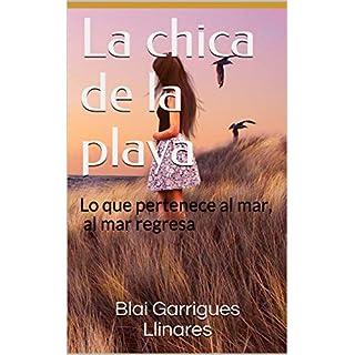La chica de la playa: Lo que pertenece al mar, al mar regresa (Spanish Edition)