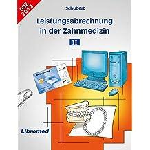 Leistungsabrechnung / Schubert Leistungsabrechnung in der Zahnmedizin II: GOZ 2012