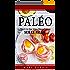Paléo: Tout Ce Que Vous Devez Savoir Sur Le Paléo (Paléo, Diette, Recettes, Maigrir, Musculation, Fitness, Entrainement)