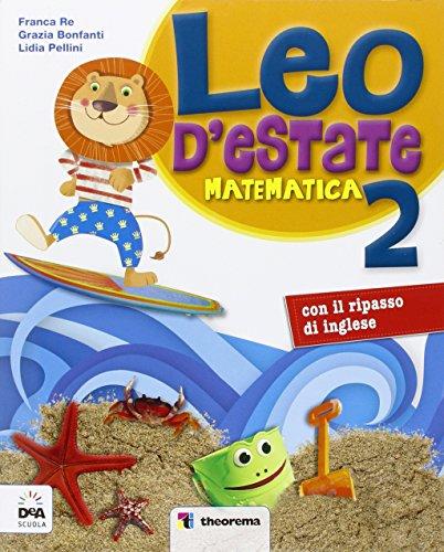 Leo d'estate. Matematica. Per la Scuola elementare: 2
