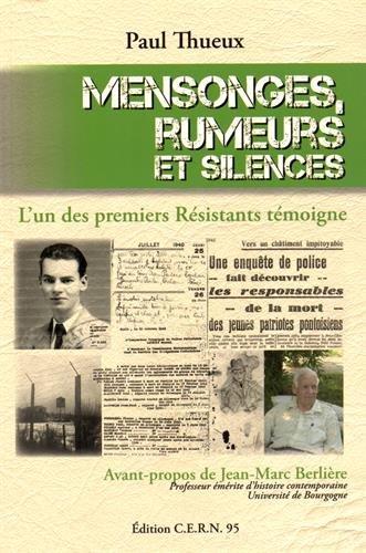 Mensonges, rumeurs et silences : L'un des premiers résistants témoigne par Paul Thueux