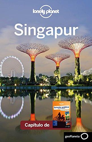Sureste asiático para mochileros 4_9. Singapur (Lonely Planet-Guías de país)