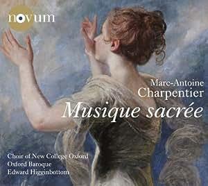 Charpentier: Musique Sacree [Choir of New College Oxford, Oxford Baroque, Edward Higginbottom] [Novum: NCR 1387]