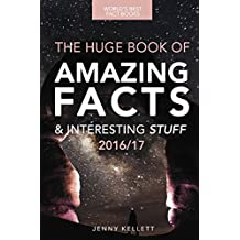 Fact Book: The HUGE Book of Amazing Facts and Interesting Stuff: Fact Books 2016 (Amazing Fact Books) (English Edition)
