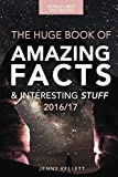 Fact Book: The HUGE Book of Amazing Facts and Interesting Stuff: Fact Books 2016 (Amazing Fact Books)