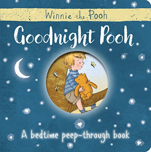 Winnie-the-Pooh: Goodnight Pooh A bedtime peep-through book por Egmont Publishing UK