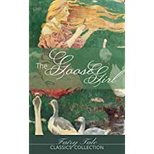 The Goose Girl: And Similar Tales (Fairy Tale Classics Collection) (English Edition)