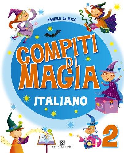 Compiti di magia. Italiano. Per la Scuola elementare: 2