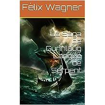 La Saga de Gunnlaug Langue de Serpent (French Edition)