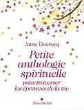 Petite anthologie spirituelle pour traverser les épreuves de la vie