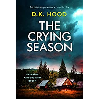 The Crying Season: An edge of your seat crime thriller (Detectives Kane and Alton Book 4)