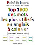 Telecharger Livres Top 1000 des mots les plus utilises en anglais Volume 4 mots 301 400 (PDF,EPUB,MOBI) gratuits en Francaise