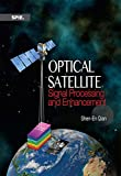Optical Satellite Signal Processing and Enhancement (Press Monograph)