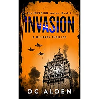INVASION: An explosive, no-holds-barred military thriller. (Invasion Series Book 1)