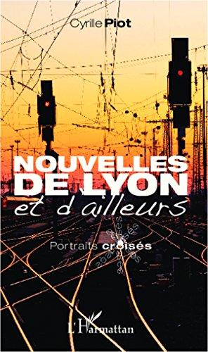 Nouvelles de Lyon et d'ailleurs: Portrait croiss