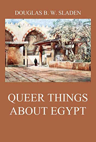 Queer Things About Egypt (English Edition)
