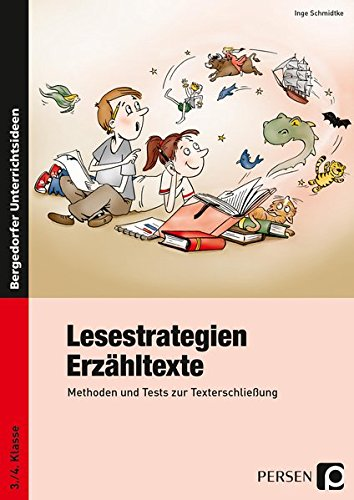 Lesestrategien: Erzähltexte: Methoden und Tests zur Texterschließung (3. und 4. Klasse)