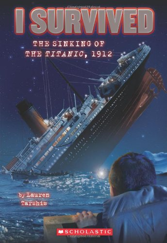 I Survived the Sinking of the Titanic, 1912 (I Survived #1) por Lauren Tarshis