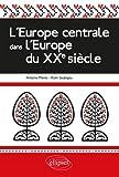 L'Europe centrale dans l'Europe du XXe siècle