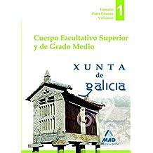 Cuerpo facultativo superior y de grado medio de la Xunta de Galicia. Temario parte común volumen I: 1