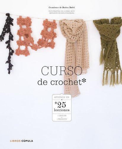 Curso de crochet: Aprender en 25 lecciones (Manualidades)