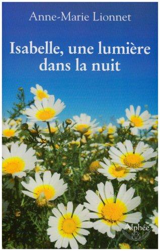 Isabelle, une lumière dans la nuit par Anne-Marie Lionnet