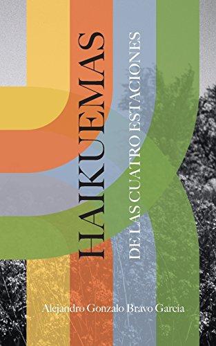 Haikuemas de las cuatro estaciones por Alejandro Gonzalo Bravo García