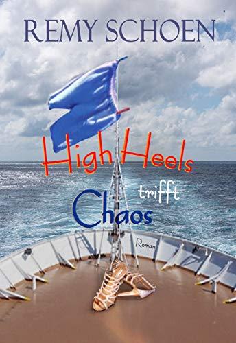 Chaos trifft High Heels (Best-Friends 3) von [Schoen, Remy]