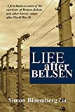Life After Belsen: A first-hand account of the survivors of Bergen-Belsen and other horror camps in Europe after World W