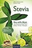 Stevia: Das süße Blatt vom Garten auf den Tisch. Anbau, Ernte, Rezepte. Mit Samentüte