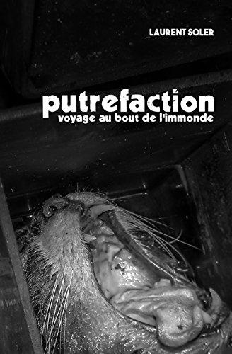 Couverture du livre Putréfaction: Voyage au bout de l'immonde