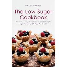 The Low-Sugar Cookbook