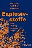 Explosivstoffe - Josef Köhler, Rudolf Meyer, Axel Homburg