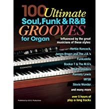 100 Ultimate Soul, Funk and R&B Grooves for Organ (English Edition)