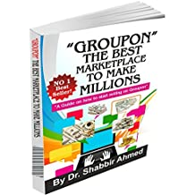 Groupon: The best marketplace to make millions (English Edition)