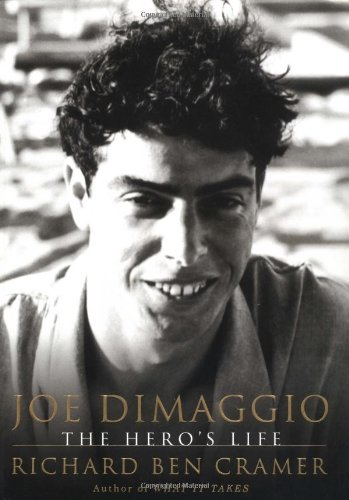 Joe Dimaggio: The Hero's Life por Richard Ben Cramer
