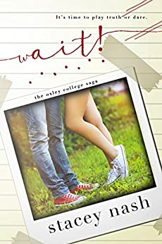 Wait! (Oxley College Saga Book 3) by [Nash, Stacey]