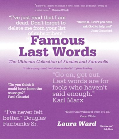 Famous Last Words: The Ultimate Collection of Finales and Farewells by Robert Allen (2004-03-01)
