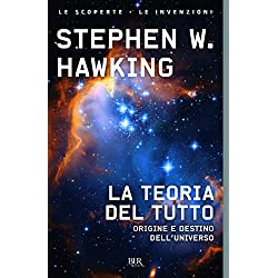 La teoria del tutto. Origine e destino dell'universo
