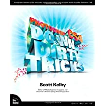 Photoshop CS4 Down & Dirty Tricks by Scott Kelby (2009-05-15)