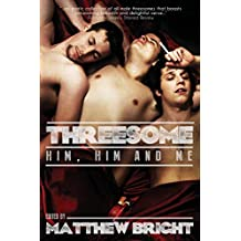 Threesome: Him, Him and Me