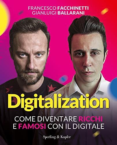 Digitalization: Come diventare ricchi e famosi con il digitale