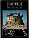 Fortress: The Castles and Fortifications Quarterly