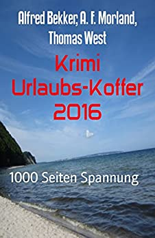 Krimi Urlaubs-Koffer 2016: 1000 Seiten Spannung